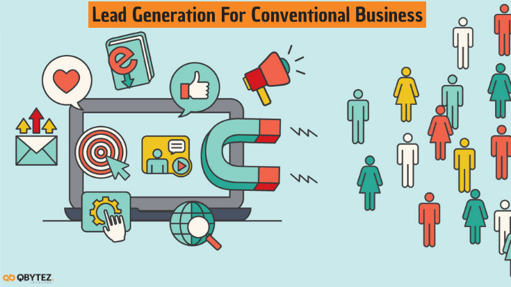 Why Lead Generation is Important for Conventional Business | by QBYTEZ |  Medium